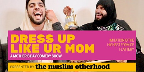 Dress Up Like Your Mom: A mother's day comedy show tickets