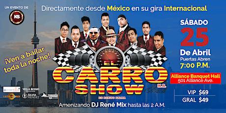 EL Carro Show en Toronto boletos