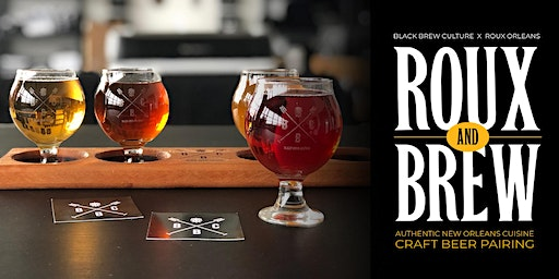 Roux and Brew -  Craft Beer and New Orleans Food Pairing