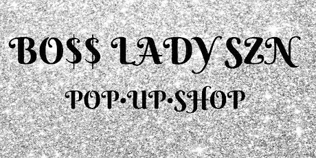 Bo$$ Lady SZN   Pop•Up•Shop tickets