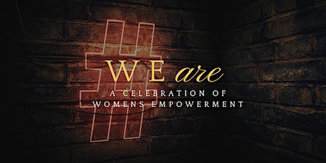 WEare: A Celebration of Women's Empowerment tickets