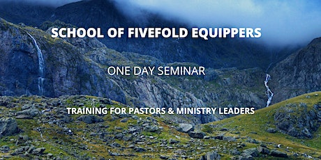 SCHOOL OF FIVEFOLD EQUIPPING: One-Day Seminar tickets