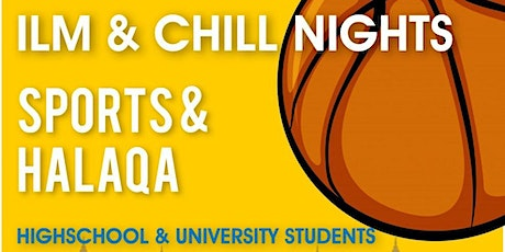 Ilm and Chill Nights - Sports and Halaqa tickets