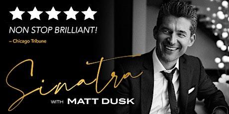 Sinatra with Matt Dusk tickets