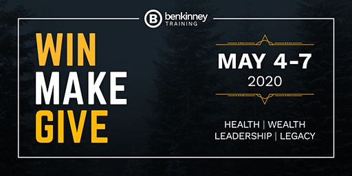 Win Make Give 2020 - A Ben Kinney Training Event