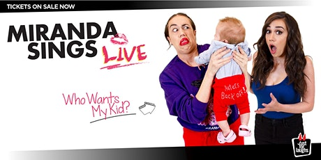 Miranda Sings - Who Wants My Kid? tickets