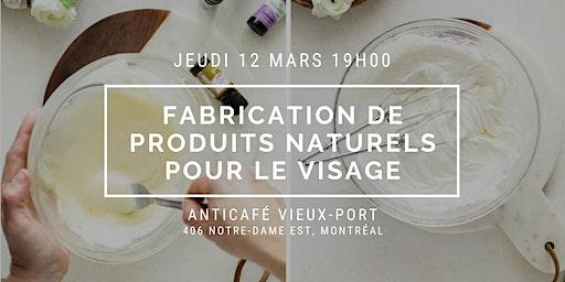 Atelier de fabrication de produits naturels pour le visage