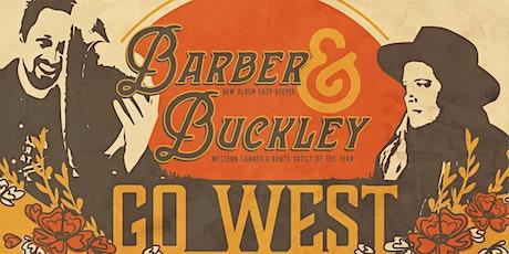BARBER & BUCKLEY GO WEST tickets