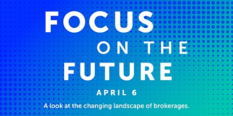 Focus on the Future:  A Look at the Changing Landscape of Brokerages tickets
