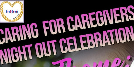 Caring for Caregivers Night Out Celebration tickets
