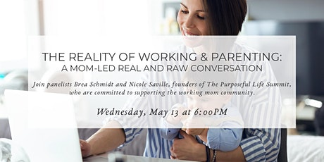The Reality of Working & Parenting: A Mom-Led Real & Raw Conversation tickets