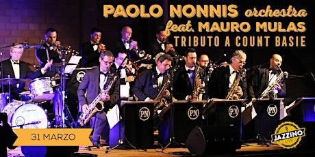 Paolo Nonnis Orchestra Feat. Mauro Mulas - Live at Jazzino biglietti