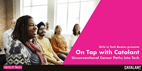 Girls in Tech: On tap with Catalant - Unconventional Tech Career Paths tickets