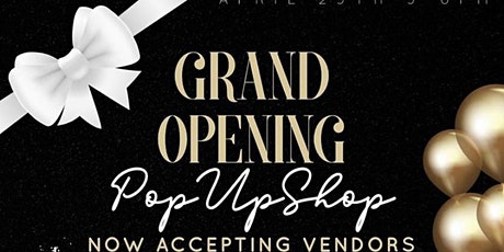 The Biggest and Hottest Pop Up Shop and Grand Opening tickets