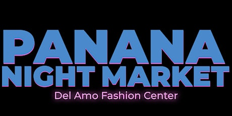 Panana Night Market: Del Amo Fashion Center tickets