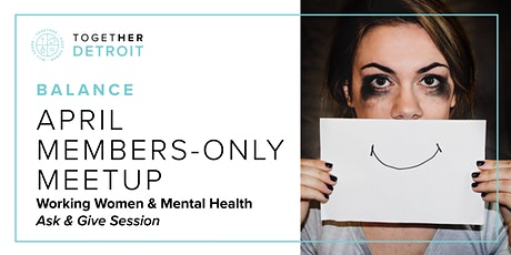 Detroit Together Digital Members-Only April Meetup: Women & Mental Health tickets