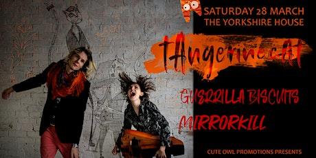 tAngerinecAt//Guerrilla Biscuits//Mirrorkill tickets