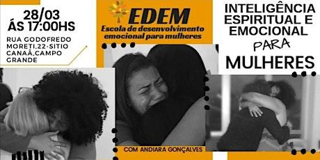 MULHERES EMPODERADAS-Inteligência Espiritual e emocional para mulheres ingressos