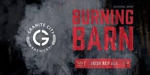 Granite City's Burning Barn Tapping Event