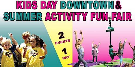 Kids Day Downtown & Summer Activity Fun Fair! tickets