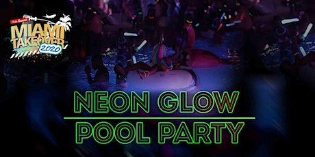 13th Annual Miami Takeover: Neon Glow Pool Party (Single Event Only) tickets