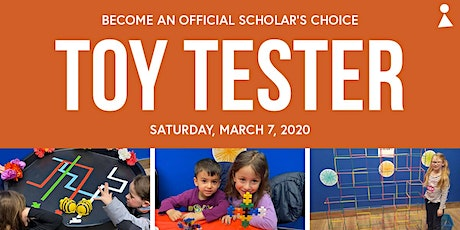 March 7 -  Become a Toy Tester with Scholar's Choice - London East tickets