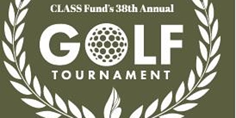 38th Annual CLASS Fund Golf Tournament tickets