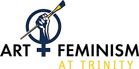 Trinity College Art + Feminism Wikipedia Edit-a-thon tickets