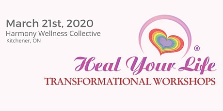 HEAL YOUR LIFE Transformational Workshop tickets