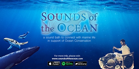 Sounds of the Ocean: A Sound Bath for Conservation tickets
