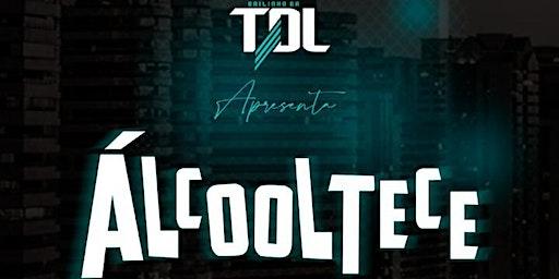 ALCOOLTECE + TDL | KABANA'S CLUB | 06/03