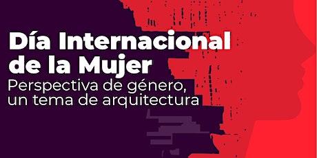 Día Internacional de la Mujer. Perspectiva de género, tema de arquitectura entradas
