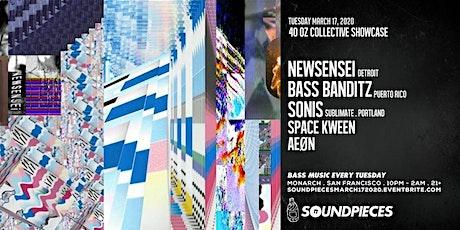 NEWSENSEI, BASS BANDITZ, SONIS — Soundpieces x 40oz Collective tickets
