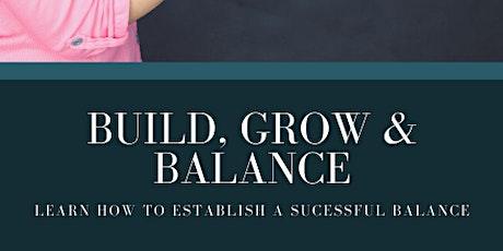 Build , Grow & Balance Seminar tickets