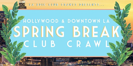 Spring Break 2020 Los Angeles Club Crawl tickets