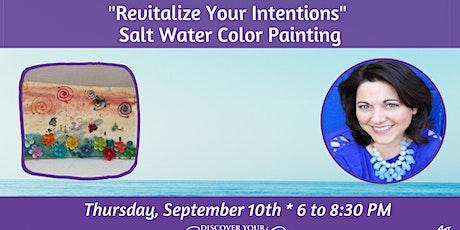 "ARTShop - ""Revitalize Your Intentions"" Salt Water Color Painting tickets"