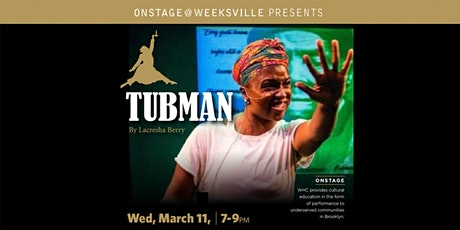 Onstage@Weeksville presents TUBMAN by Lacresha Berry tickets