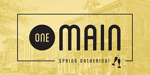 One Main - Main Street Spring Kickoff