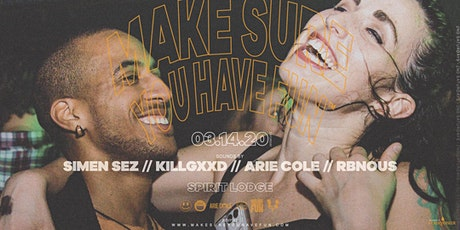 Make Sure You Have Fun™ w/ Simen Sez, KILLGXXD, Arie Cole & RBNOUS tickets