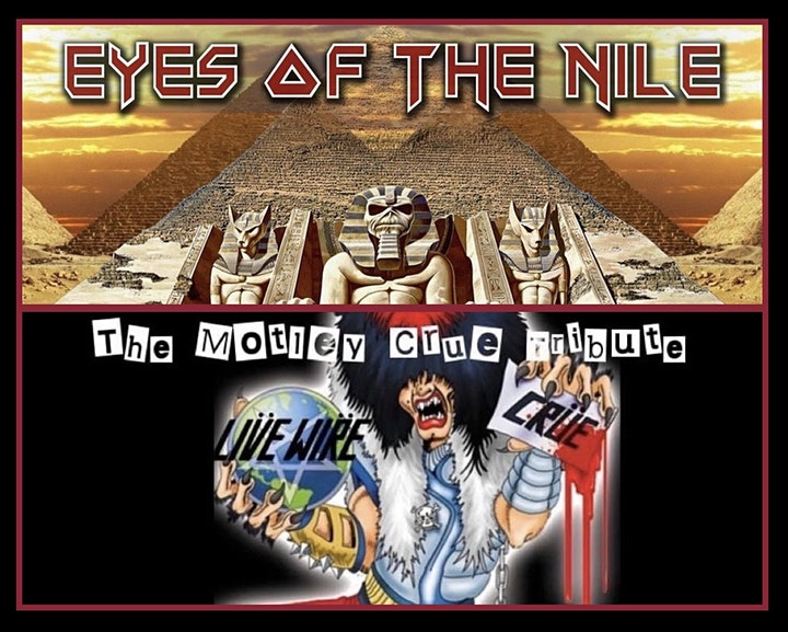 Eyes of the Nile (Iron Maiden Tribute) & Live Wire (Motley Crue Tribute) image