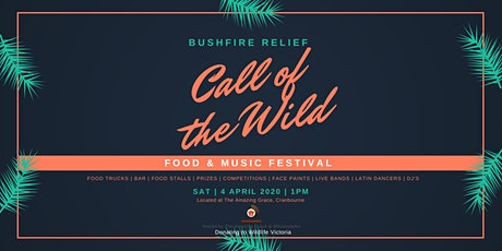 Call of the wild - Food & Music festival - Bushfire relief tickets