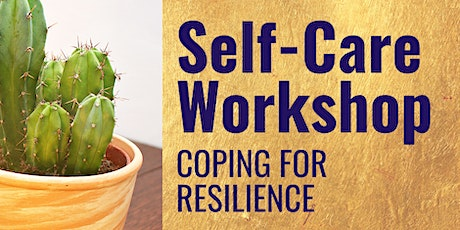Self-Care Workshop: Coping for Resilience tickets