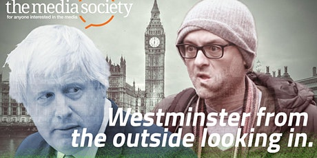 The Media Society - Provisional - Westminster From the Outside Looking in - Press Access Under Boris Johnson's Government - postponed from 6 April 2020 tickets