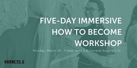 Five-Day Immersive How To Become Workshop tickets