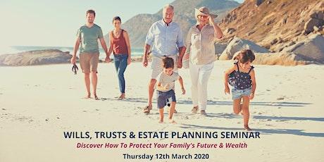 Wills, Trusts & Estate Planning Seminar tickets