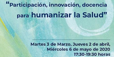 """Taller """"Participación, Innovación y docencia para humanizar la Salud"""" entradas"""