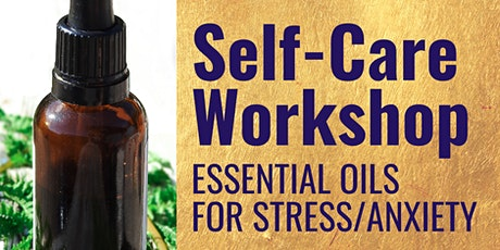 Self-Care Workshop: Essential Oils for Stress/Anxiety tickets