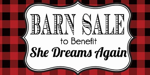 Barn Sale to benefit She Dreams Again