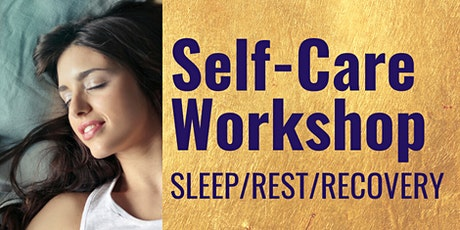 Self-Care Workshop: Sleep/Rest/Recovery tickets