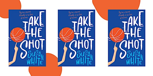 May Teen Book Club - Take the Shot AUTHOR ATTENDING